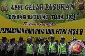 Idul Fitri - Poso Prioritas Pengamanan Saat Operasi Ketupat